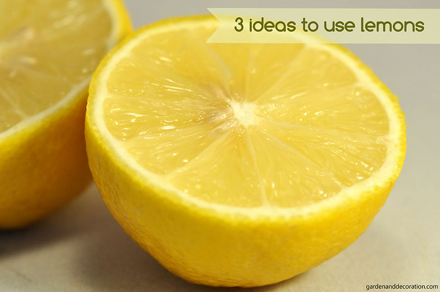 3 ideas how to use lemons in your daily life