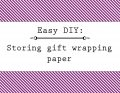 Easy idea for storing gift wrapping paper
