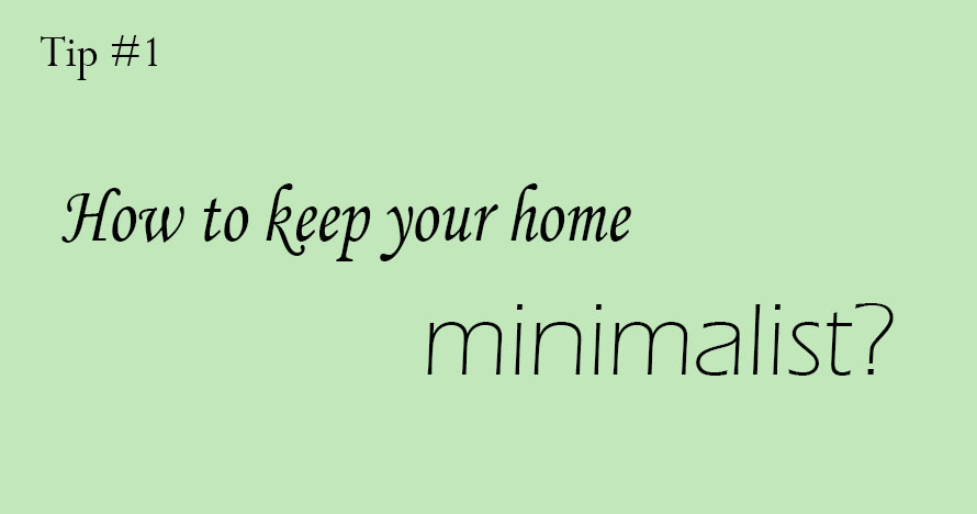 Keep your home minimalist