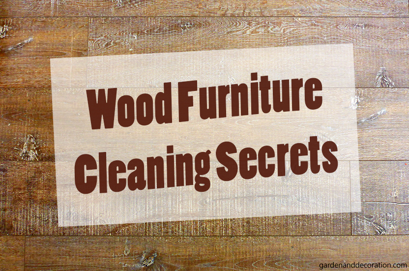 How To Clean Wooden Furniture?