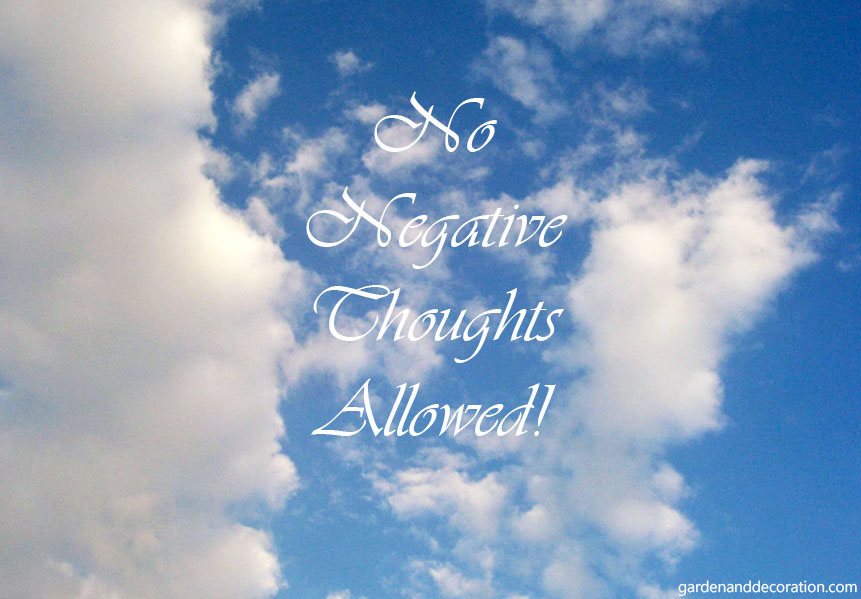 No negative thoughts allowed!