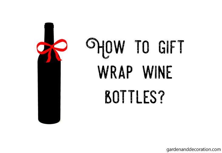 How to gift wrap wine bottles