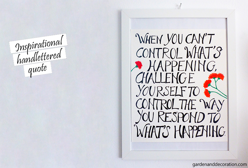 Inspirational handlettered quote: When you can't control what's happening, challenge yourself to control the way you respond to what's happening.