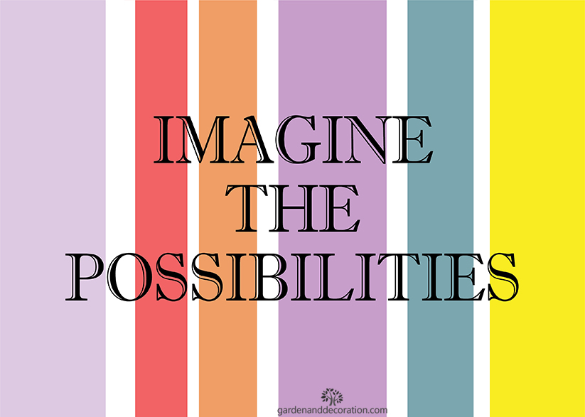 Imagine the possibilities_M.T. from gardenandecoration.com