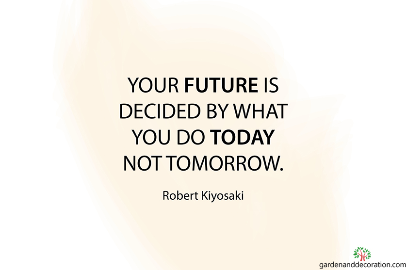 Your future is decided today